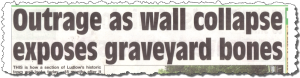 140822_SSJ_Outrage_as_wall_collapse_exposes_graveyard_bones
